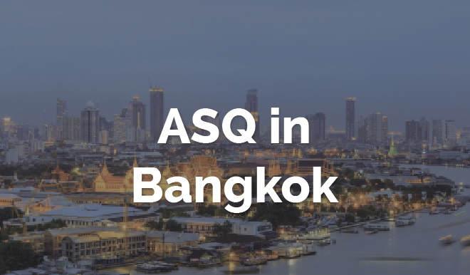 ASQ in Bangkok